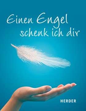 Einen Engel schenk ich dir
