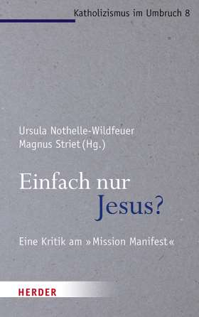 """Einfach nur Jesus? Eine Kritik am """"Mission Manifest"""""""