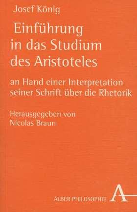 Einführung in das Studium des Aristoteles. Anhand einer Interpretation seiner Schrift über die Rhetorik