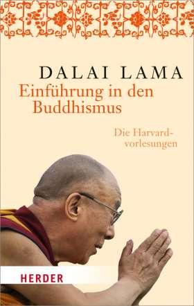 Einführung in den Buddhismus. Die Harvard-Vorlesungen