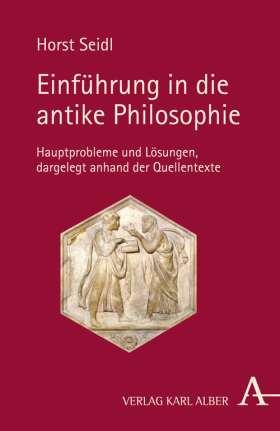 Einführung in die antike Philosophie. Hauptprobleme und Lösungen, dargelegt anhand der Quellentexte