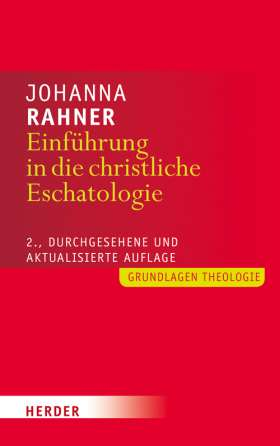 Einführung in die christliche Eschatologie. 2., durchgesehene und aktualisierte Auflage