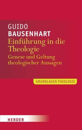Einführung in die Theologie. Genese und Geltung theologischer Aussagen