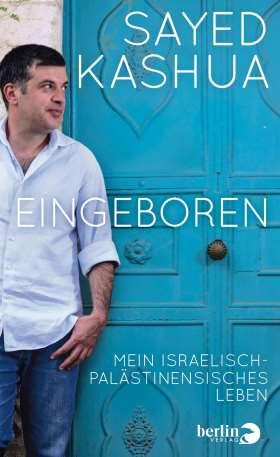 Eingeboren. Mein israelisch-palästinensisches Leben