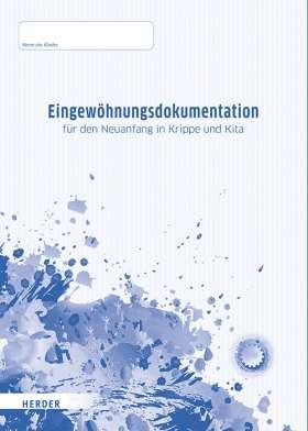 Eingewöhnungsdokumentation. für den Neuanfang in Krippe und Kita - 10 Beobachtungsbögen