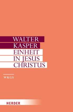 Einheit in Jesus Christus. Schriften zur Ökumene II