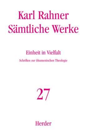 Einheit in Vielfalt. Schriften zur ökumenischen Theologie