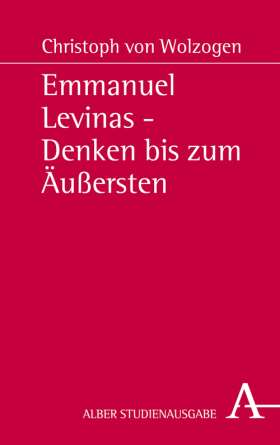 Emmanuel Levinas - Denken bis zum Äußersten