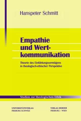 Empathie und Wertkommunikation. Theorie des Einfühlungsvermögens in theologisch-ethischer Perspektive