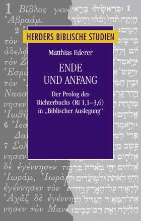 """Ende und Anfang. Der Prolog des Richterbuchs (Ri 1,1-3,6) in """"Biblischer Auslegung"""""""