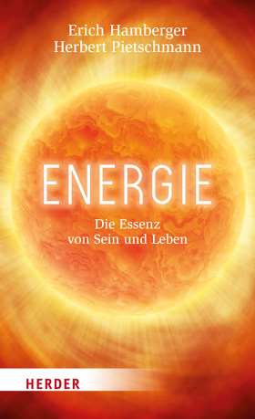 Energie. Die Essenz von Sein und Leben