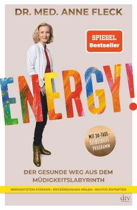 Energy! Der gesunde Weg aus dem Müdigkeitslabyrinth