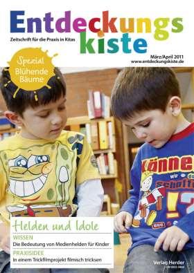 Entdeckungskiste 2/2011. Helden & Idole der Kindheit