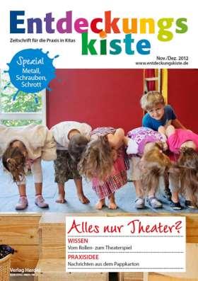 Entdeckungskiste 6/2012. Alles nur Theater