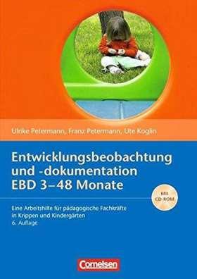 Entwicklungsbeobachtung und -dokumentation (EBD): 3-48 Monate. Eine Arbeitshilfe für pädagogische Fachkräfte in Krippen und Kindergärten. Buch mit CD-ROM