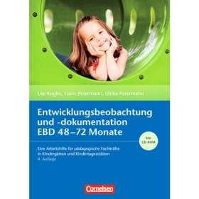 Entwicklungsbeobachtung und -dokumentation (EBD): 48-72 Monate. Eine Arbeitshilfe für pädagogische Fachkräfte in Kindergärten und Kindertagesstätten. Buch mit CD-ROM
