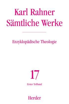 Enzyklopädische Theologie. Die Lexikonbeiträge der Jahre 1956-1973. Erster Teilband