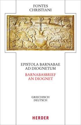 Epistola Barnabae / Barnabasbrief - Ad Diognetum / An Diognet. Griechisch - Deutsch