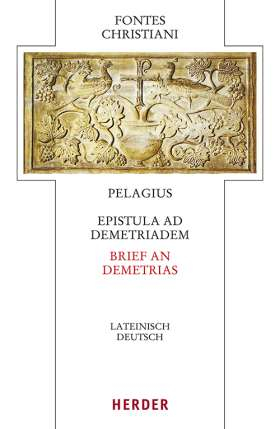 Epistula ad Demetriadem - Brief an Demetrias. Lateinisch - Deutsch