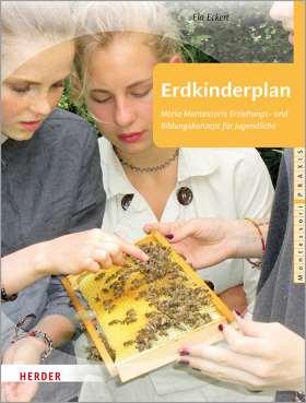 Erdkinderplan. Maria Montessoris Erziehungs- und Bildungskonzept für Jugendliche