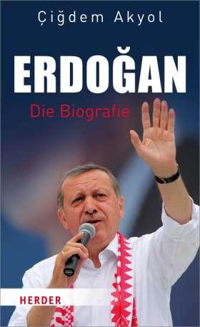 Erdogan . Die Biografie