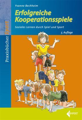 Erfolgreiche Kooperationsspiele. Soziales Lernen durch Spiel und Sport