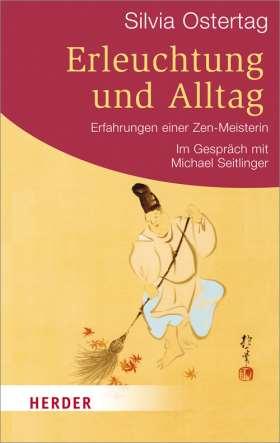Erleuchtung und Alltag. Erfahrungen einer Zen-Meisterin