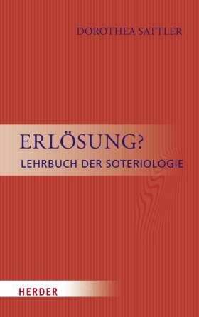 Erlösung? Lehrbuch der Soteriologie