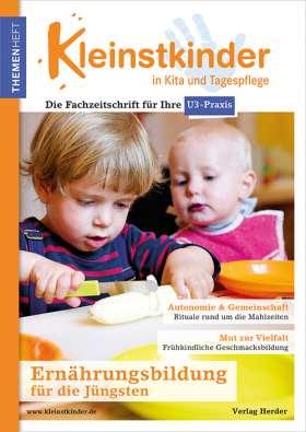 Ernährungsbildung für die Jüngsten. Themenheft Kleinstkinder in Kita und Tagespflege