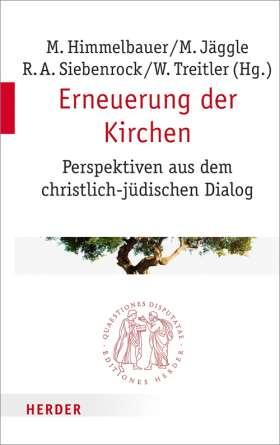 Erneuerung der Kirchen. Perspektiven aus dem christlich-jüdischen Dialog