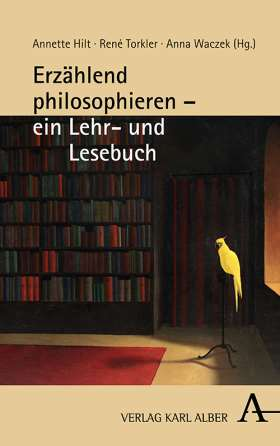 Erzählend philosophieren – ein Lehr- und Lesebuch