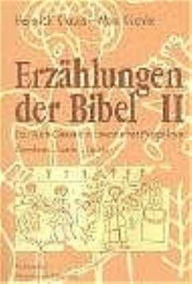 Erzählungen der Bibel II. Das Buch Genesis in literarischer Perspektive: Abraham-Isaak-Jakob