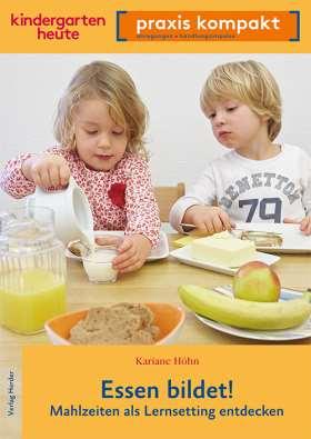 Essen bildet! . Mahlzeiten als Lernsetting entdecken