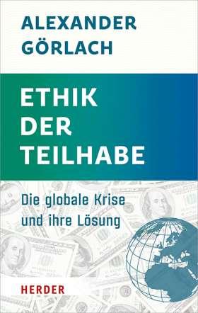 Ethik der Teilhabe. Die globale Krise und ihre Lösung