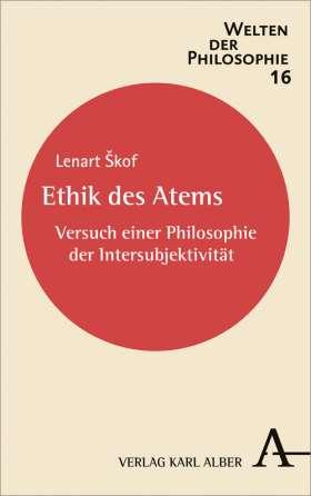 Ethik des Atems. Versuch über die Intersubjektivität