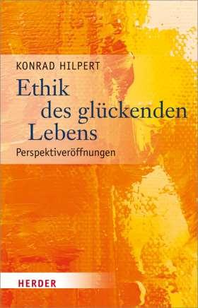 Ethik des glückenden Lebens. Perspektiveröffnungen