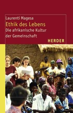Ethik des Lebens. Die afrikanische Kultur der Gemeinschaft