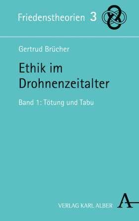 Ethik im Drohnenzeitalter. Band 1: Tötung und Tabu