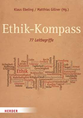 Ethik-Kompass. 77 Leitbegriffe