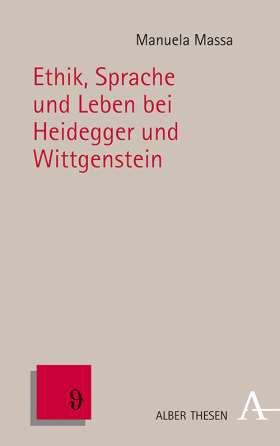 Ethik, Sprache und Leben bei Heidegger und Wittgenstein