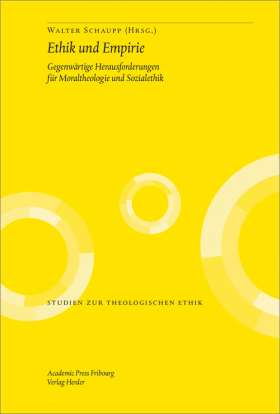 Ethik und Empirie. Gegenwärtige Herausforderungen für Moraltheologie und Ethik