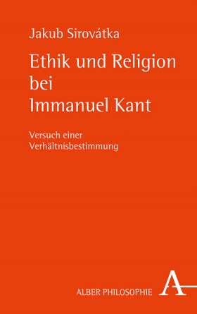 Ethik und Religion bei Immanuel Kant. Versuch einer Verhältnisbestimmung