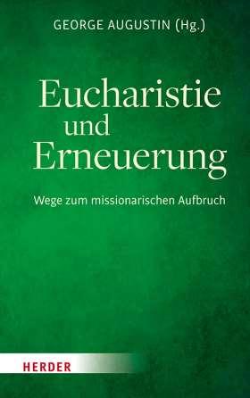 Eucharistie und Erneuerung. Wege zum missionarischen Aufbruch