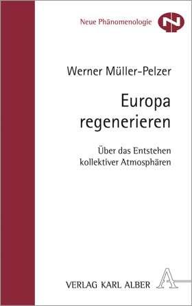 Europa regenerieren. Über das Entstehen kollektiver Atmosphären