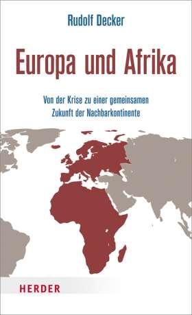 Europa und Afrika. Von der Krise zu einer gemeinsamen Zukunft der Nachbarkontinente