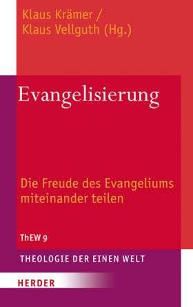 Evangelisierung. Die Freude des Evangeliums miteinander teilen