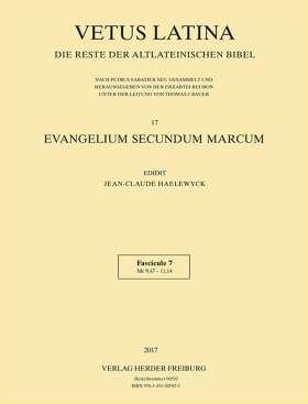 Evangelium secundum Marcum. Band 17 - Fasc. 7  Mc 9,47 - 11,14