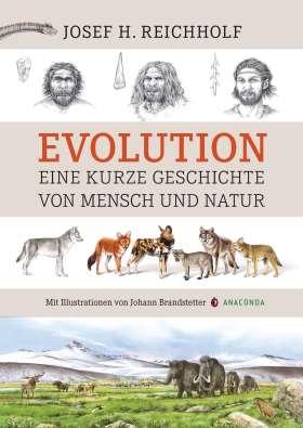 Evolution. Eine kurze Geschichte von Mensch und Natur