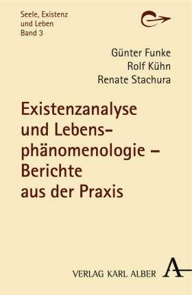Existenzanalyse und Lebensphänomenologie. Berichte aus der Praxis