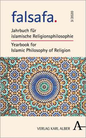falsafa. Jahrbuch für islamische Religionsphilosophie / Yearbook for Islamic Philosophy of Religion